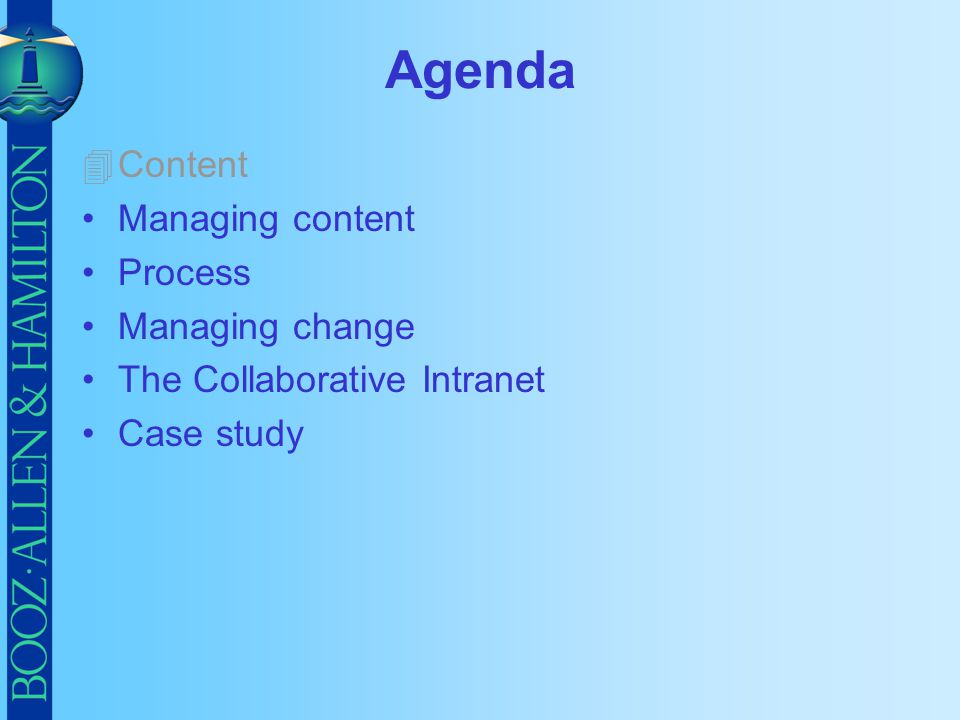 Agenda 4Content Managing content Process Managing change The Collaborative Intranet Case study