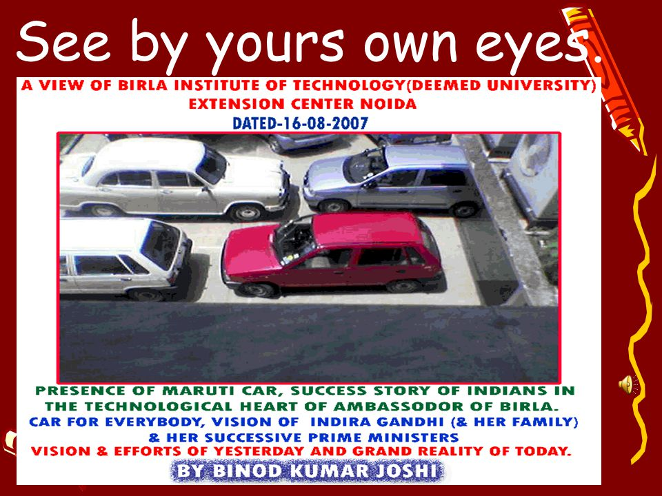 Presence of Maruti Car and other cars in the technological citadel of Birla's & its technological university (Birla Institute of Technology Mesra (Ranchi)) Extension Center, A-7, Sector-1, Noida bespeaks the success story of Hon.