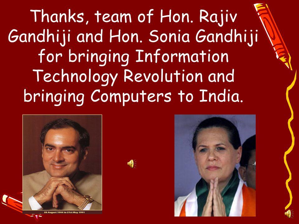 Thanks, team of Hon.Rajiv Gandhiji and Hon.