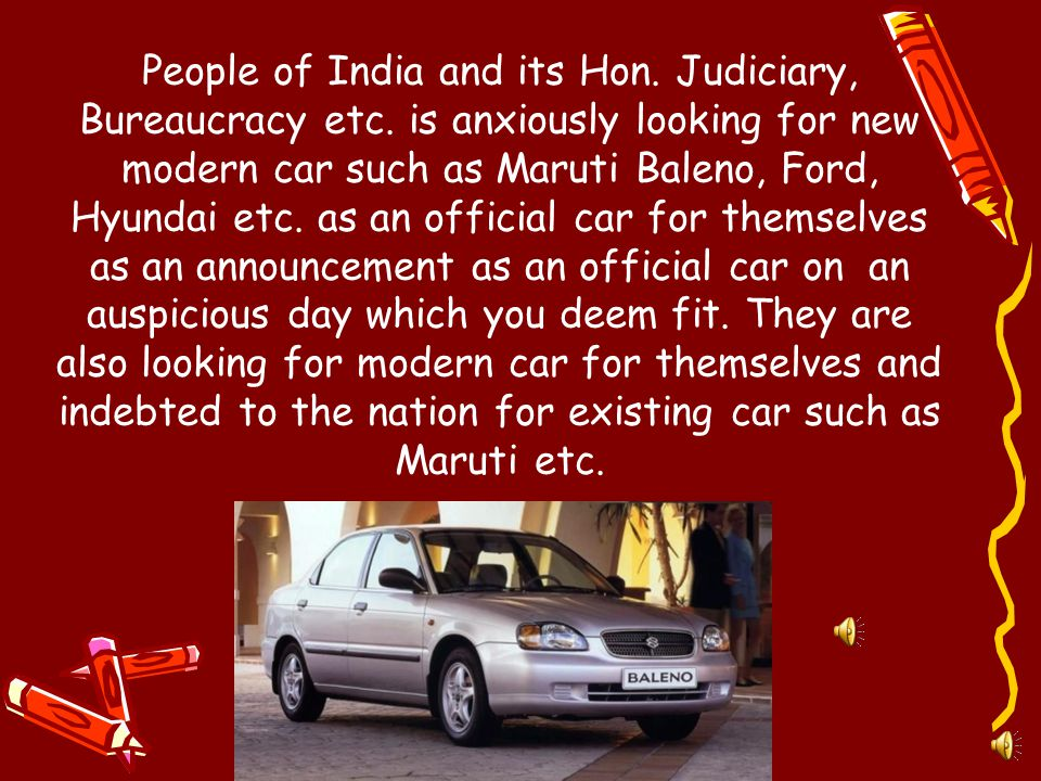 Thanks, Hon. Atal Bihari Vajpayeeji, for leaving the Ambassador Car (icon of outdated, monopoly, arrogant, feudalistic thinking, practices & system),