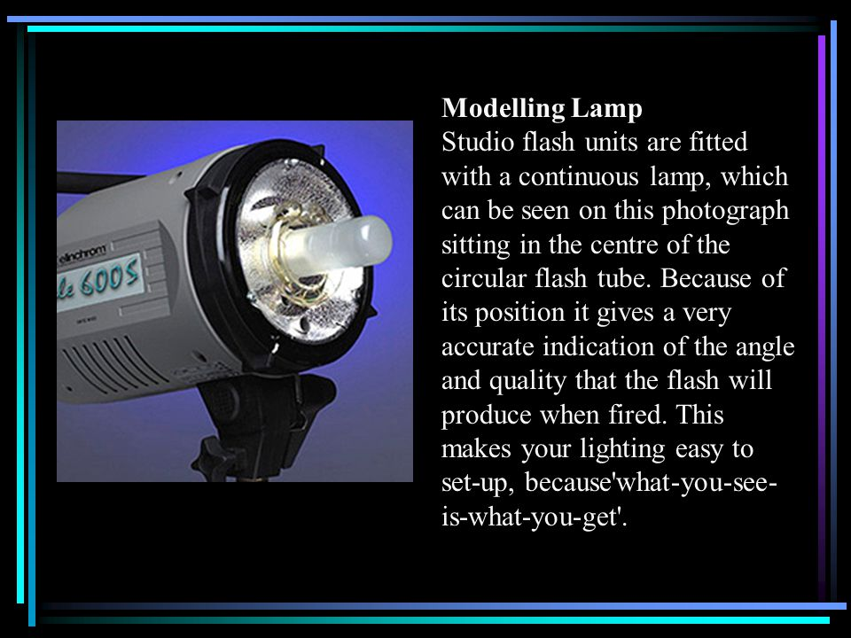 Modelling Lamp Studio flash units are fitted with a continuous lamp, which can be seen on this photograph sitting in the centre of the circular flash tube.