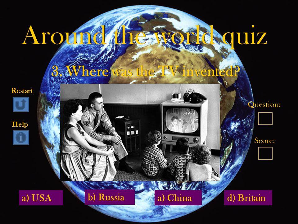 a) USAd) Britain b) Russia a) China Question: Score: Restart Help