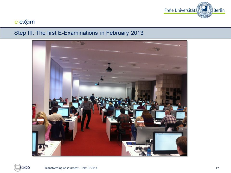 17 Transforming Assessment – 09/19/2014 Step III: The first E-Examinations in February 2013