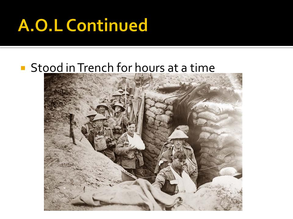  Stood in Trench for hours at a time