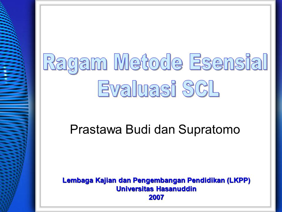 Prastawa Budi dan Supratomo Lembaga Kajian dan Pengembangan Pendidikan (LKPP) Universitas Hasanuddin 2007