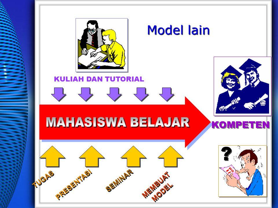 Model lain TUGAS PRESENTASI SEMINAR MEMBUAT MODEL MEMBUAT MODEL KULIAH DAN TUTORIAL KOMPETEN ? ?