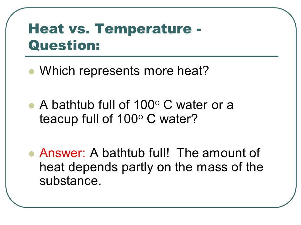 In studying heat changes….