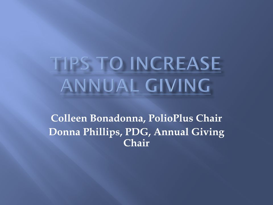 Colleen Bonadonna, PolioPlus Chair Donna Phillips, PDG, Annual Giving Chair