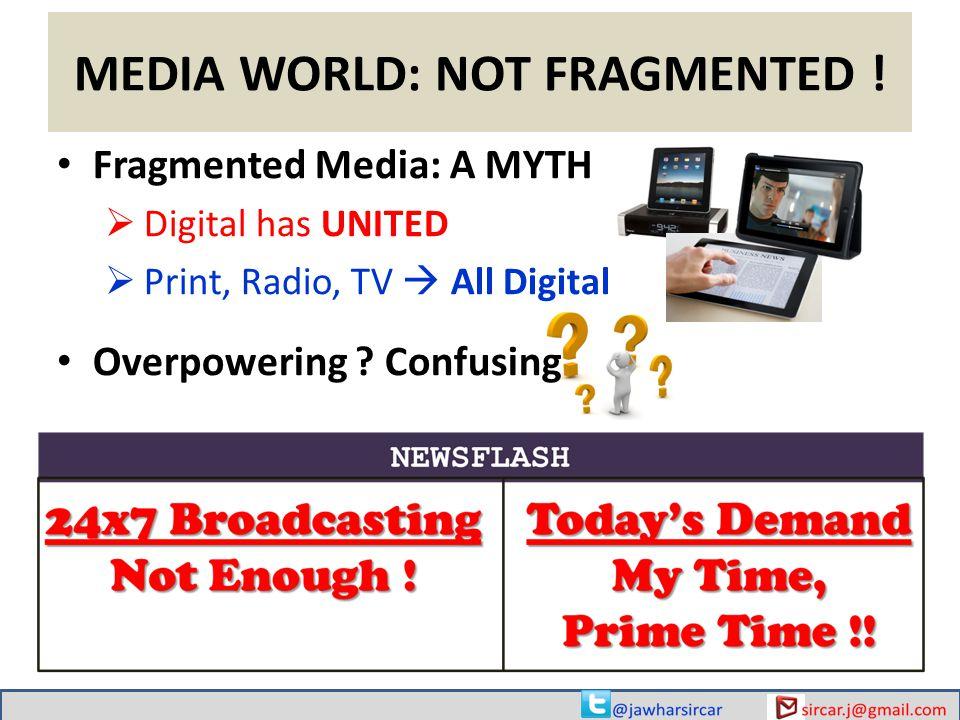 MEDIA WORLD: NOT FRAGMENTED .