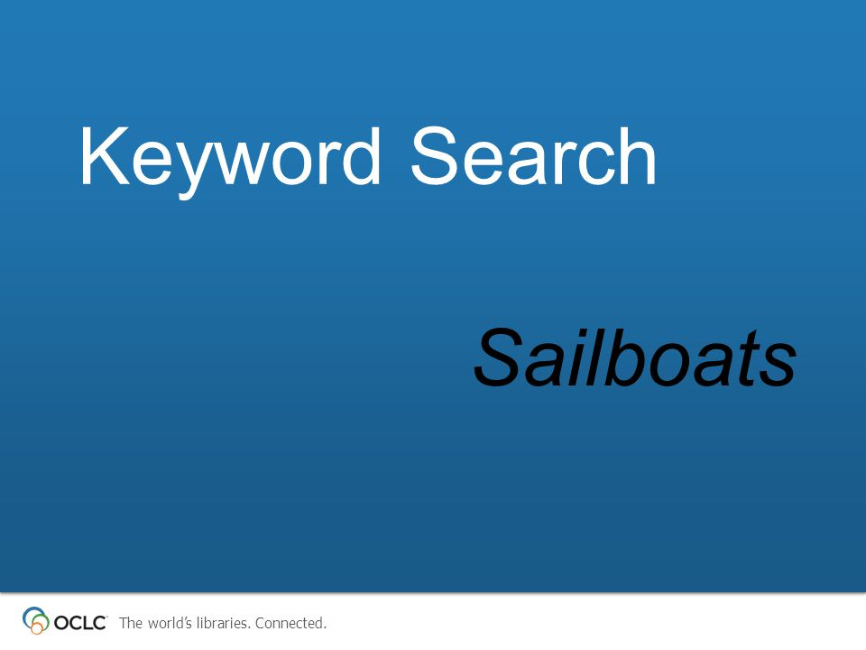 The world's libraries. Connected. Sailboats Keyword Search