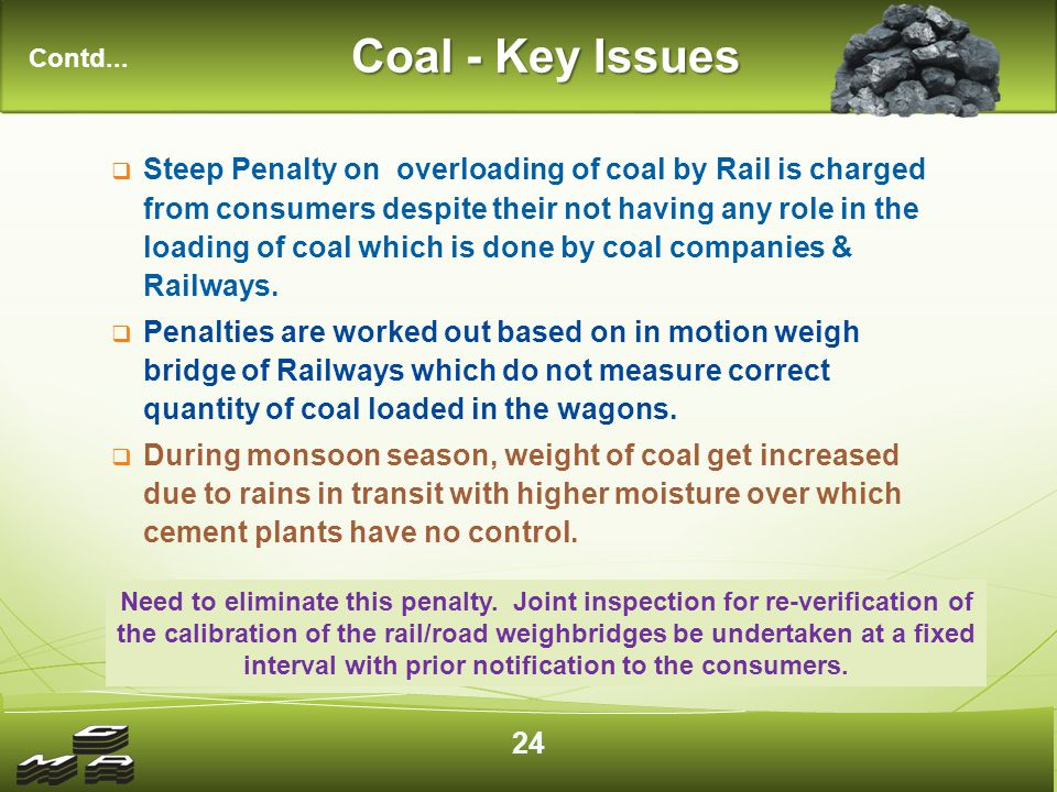  Steep Penalty on overloading of coal by Rail is charged from consumers despite their not having any role in the loading of coal which is done by coal companies & Railways.