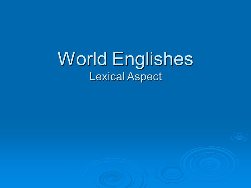World Englishes Lexical Aspect