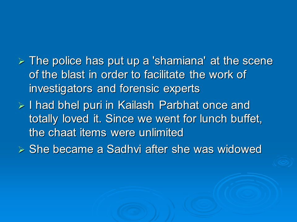  The police has put up a shamiana at the scene of the blast in order to facilitate the work of investigators and forensic experts  I had bhel puri in Kailash Parbhat once and totally loved it.