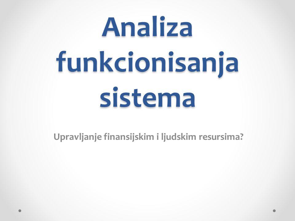 Analiza funkcionisanja sistema Upravljanje finansijskim i ljudskim resursima