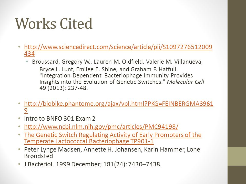 Works Cited http://www.sciencedirect.com/science/article/pii/S1097276512009 434 http://www.sciencedirect.com/science/article/pii/S1097276512009 434 Broussard, Gregory W., Lauren M.