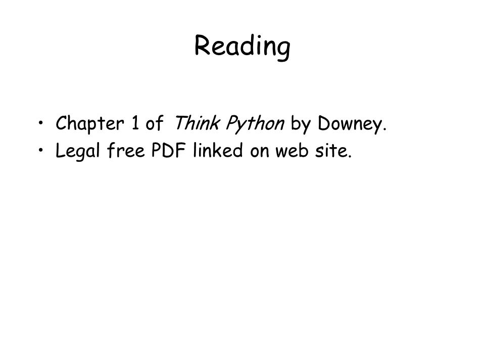 Reading Chapter 1 of Think Python by Downey. Legal free PDF linked on web site.