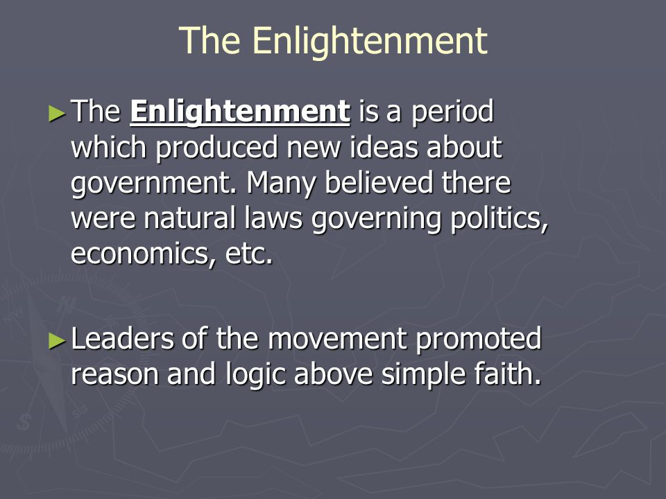 The Enlightenment ► The Enlightenment is a period which produced new ideas about government.