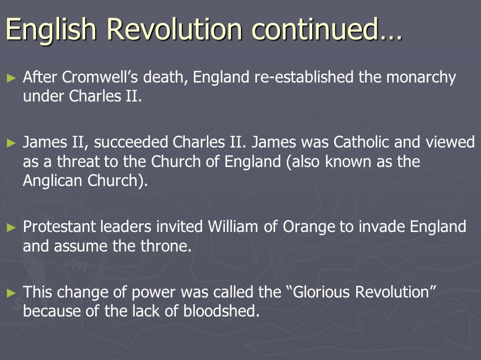 English Revolution continued… ► ► After Cromwell's death, England re-established the monarchy under Charles II.