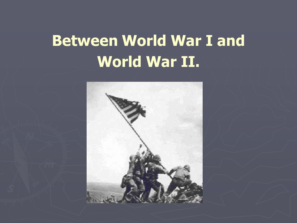 Between World War I and World War II.