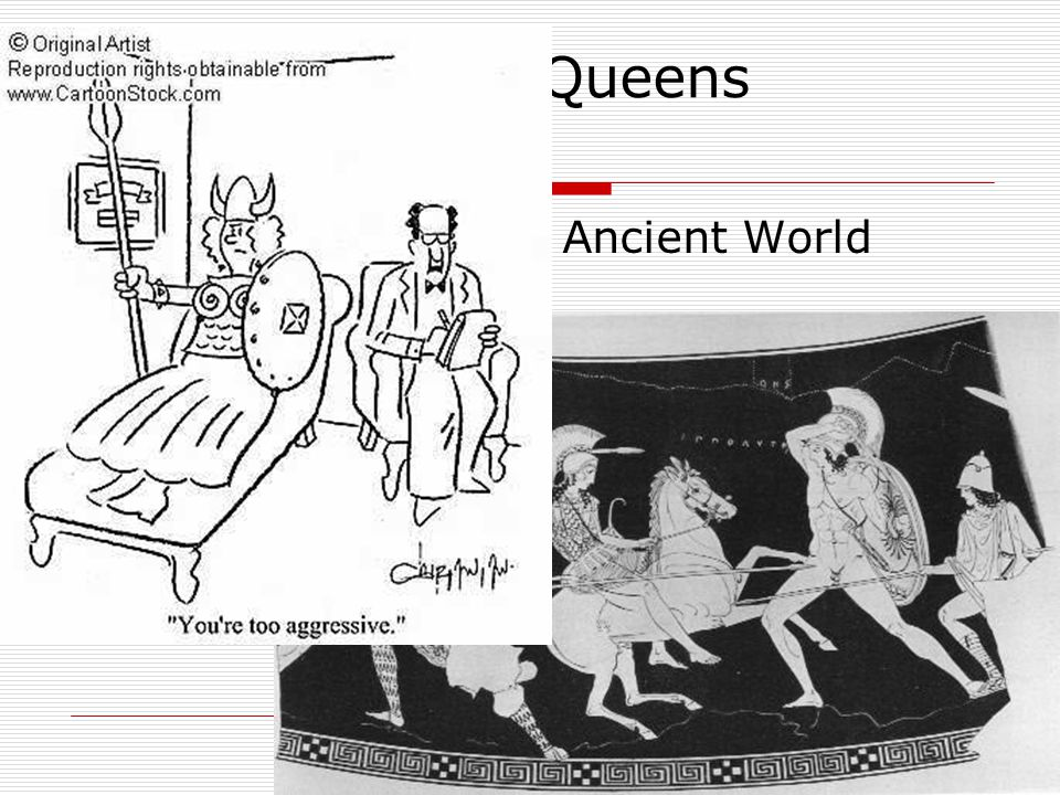 Warrior Queens  The answer of the Ancient World The Amazons Lysistrata No people who place a woman over their affairs prosper -- Mohammed on a Persian princess  How do you explain/ cope with this