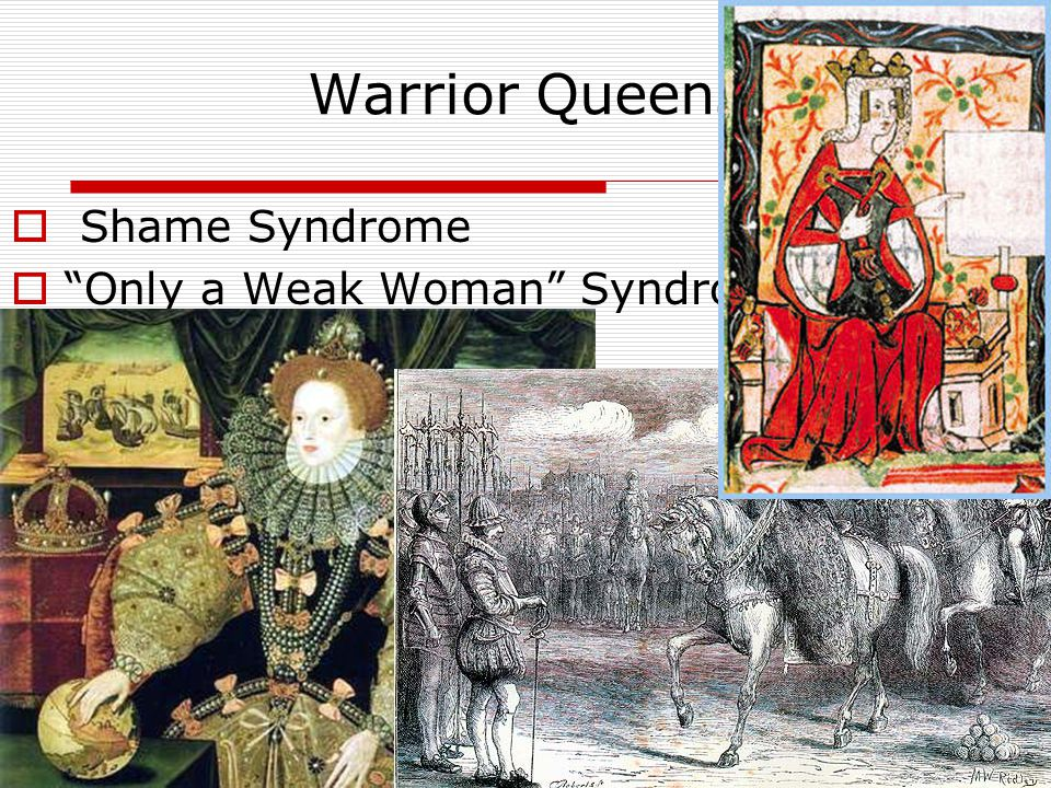 """Warrior Queens  Shame Syndrome  """"Only a Weak Woman"""" Syndrome  Tomboy Syndrome  What if she is unsuccessful? Empress Matilda (Maud) Violated her th"""