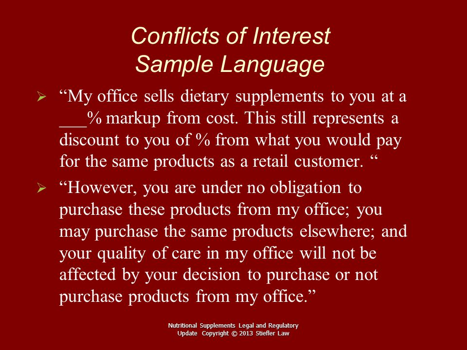 """Conflicts of Interest Sample Language   """"My office sells dietary supplements to you at a ___% markup from cost. This still represents a discount to"""