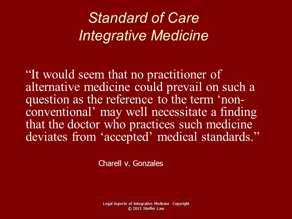 """Standard of Care Integrative Medicine """"It would seem that no practitioner of alternative medicine could prevail on such a question as the reference to"""