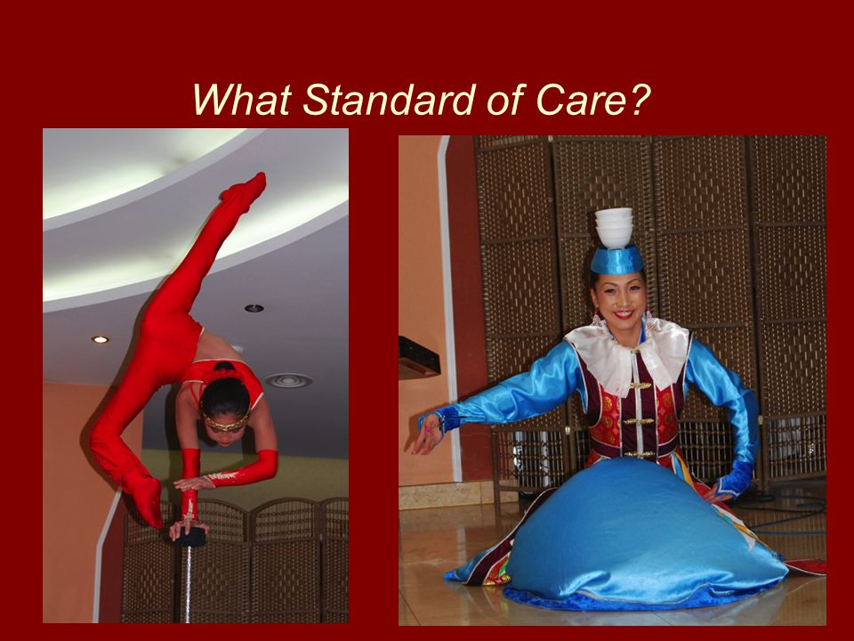 What Standard of Care?