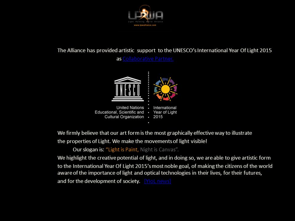 The Alliance has provided artistic support to the UNESCO's International Year Of Light 2015 as Collaborative Partner.Collaborative Partner.