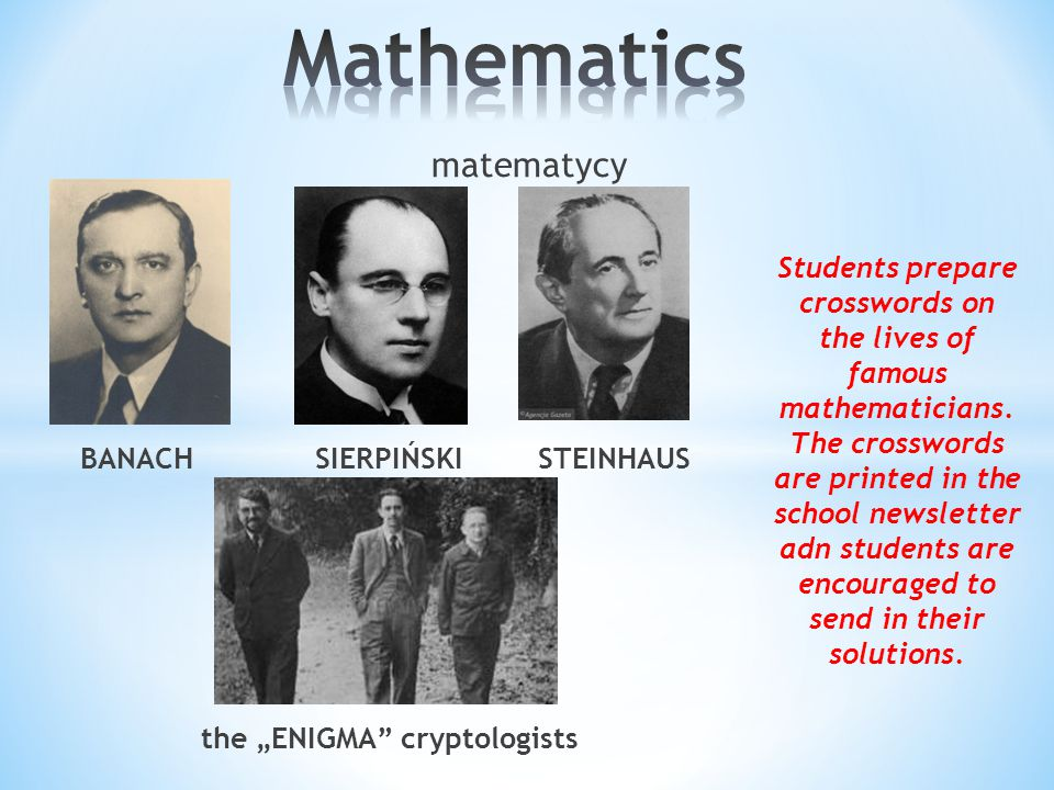 "matematycy BANACH SIERPIŃSKI STEINHAUS the ""ENIGMA cryptologists Students prepare crosswords on the lives of famous mathematicians."