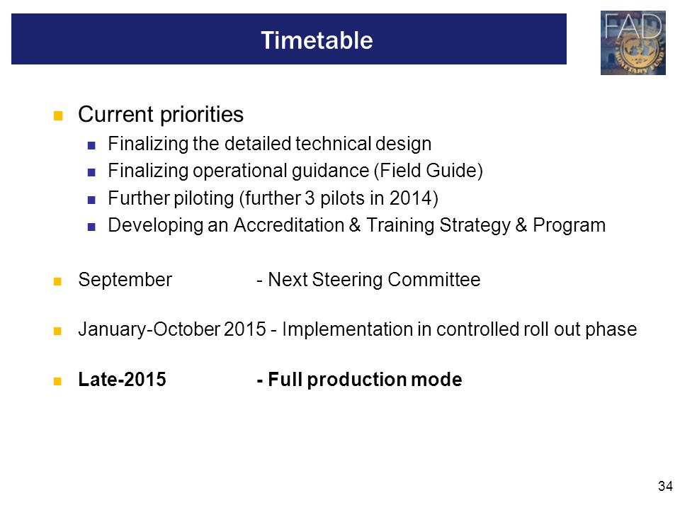 34 Current priorities Finalizing the detailed technical design Finalizing operational guidance (Field Guide) Further piloting (further 3 pilots in 201