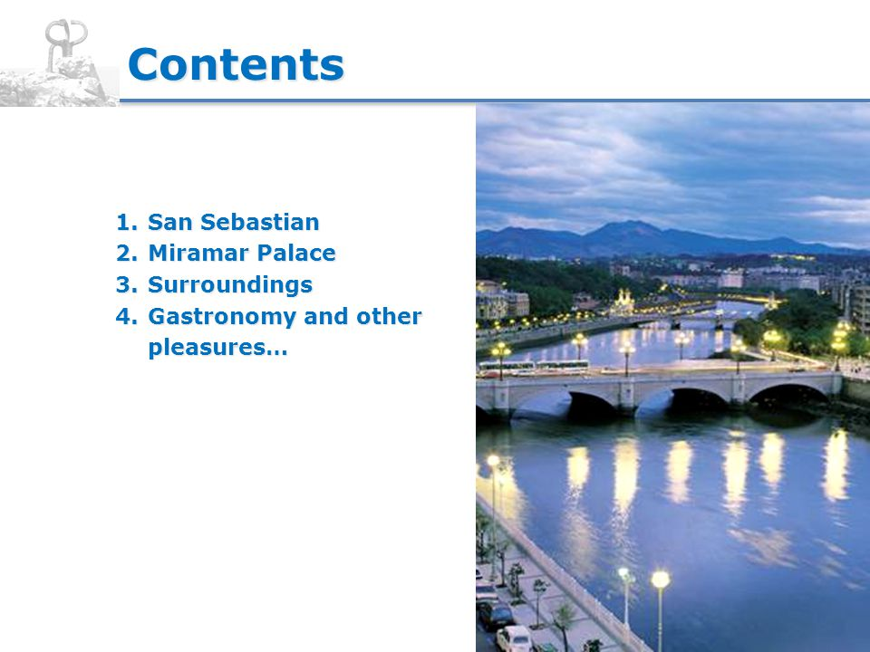 Contents 1.San Sebastian 2.Miramar Palace 3.Surroundings 4.Gastronomy and other pleasures…