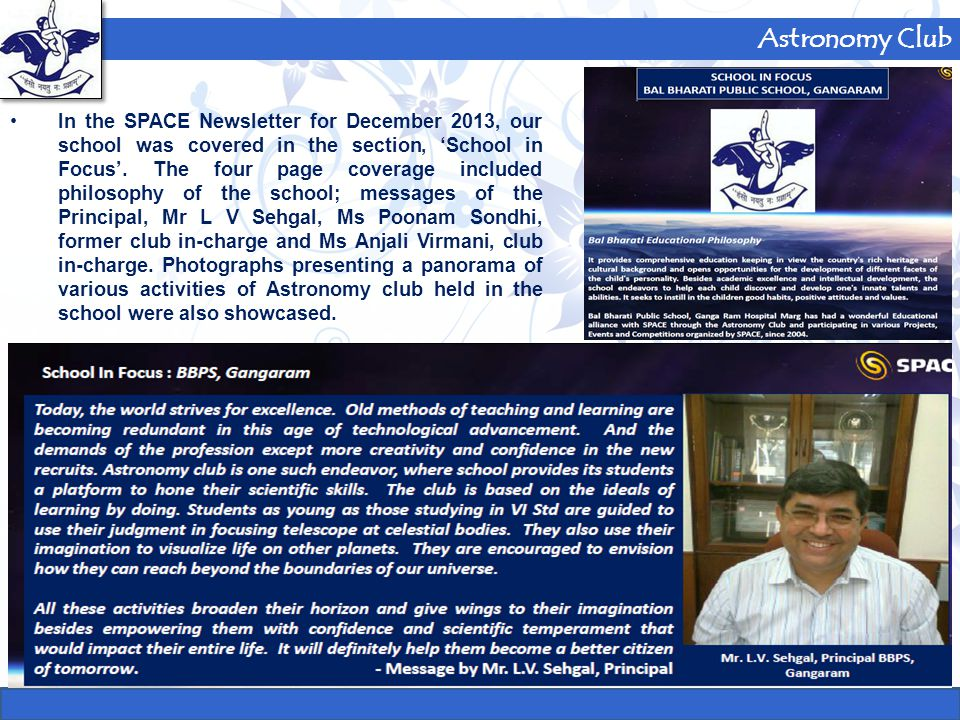 Astronomy Club In the SPACE Newsletter for December 2013, our school was covered in the section, 'School in Focus'. The four page coverage included ph