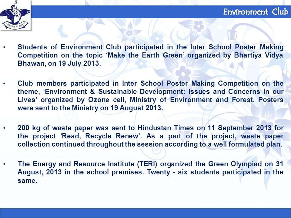 Students of Environment Club participated in the Inter School Poster Making Competition on the topic 'Make the Earth Green' organized by Bhartiya Vidy