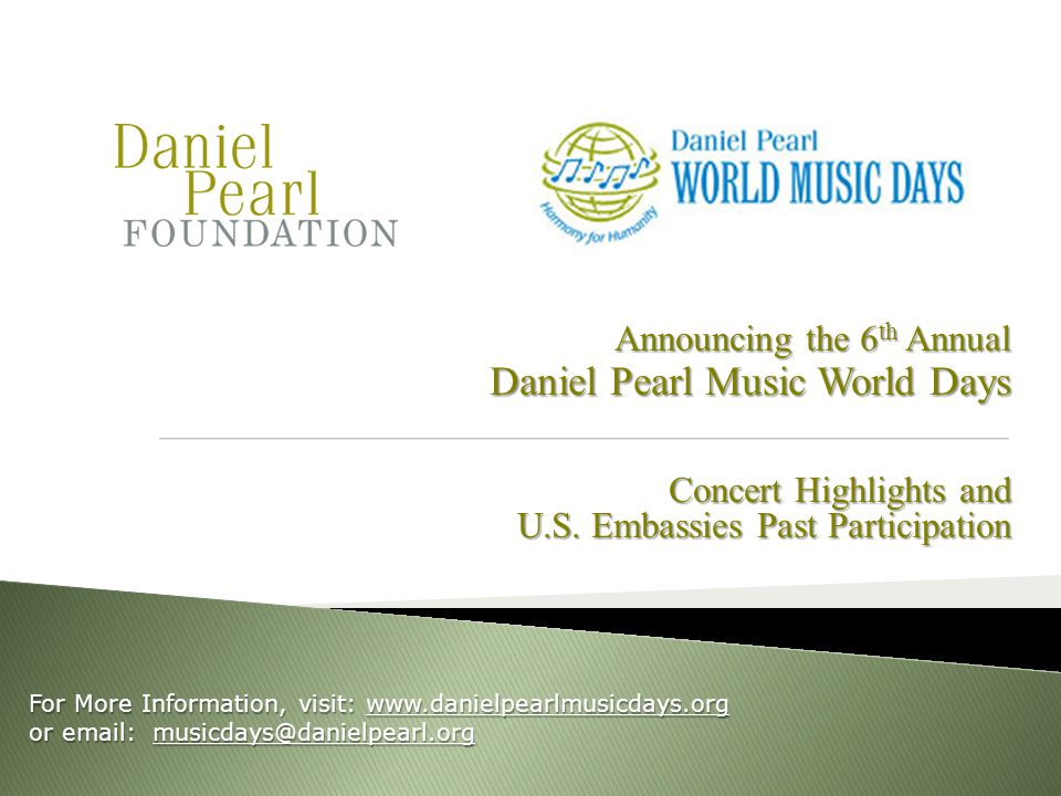 Announcing the 6 th Annual Daniel Pearl Music World Days Concert Highlights and U.S.