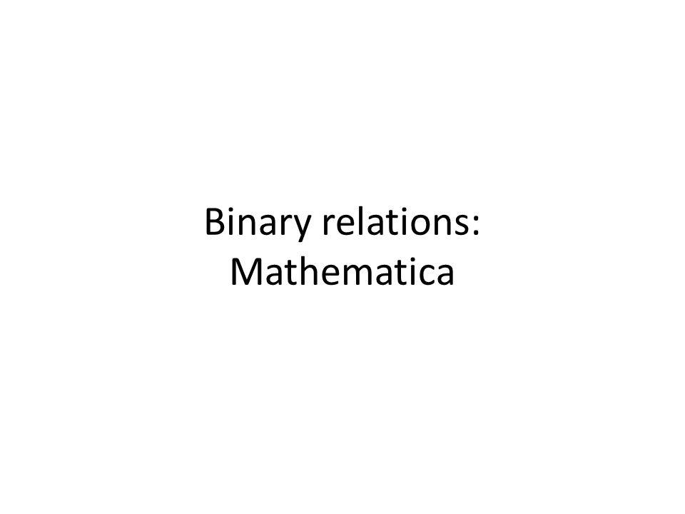 Binary relations: Mathematica