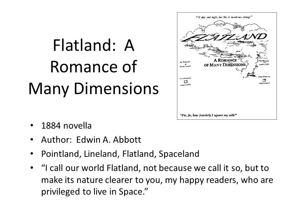 Flatland: A Romance of Many Dimensions 1884 novella Author: Edwin A.