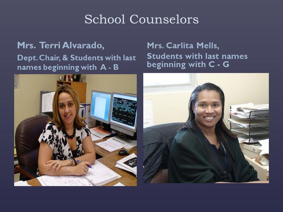 School Counselors Mrs.Terri Alvarado, Dept.