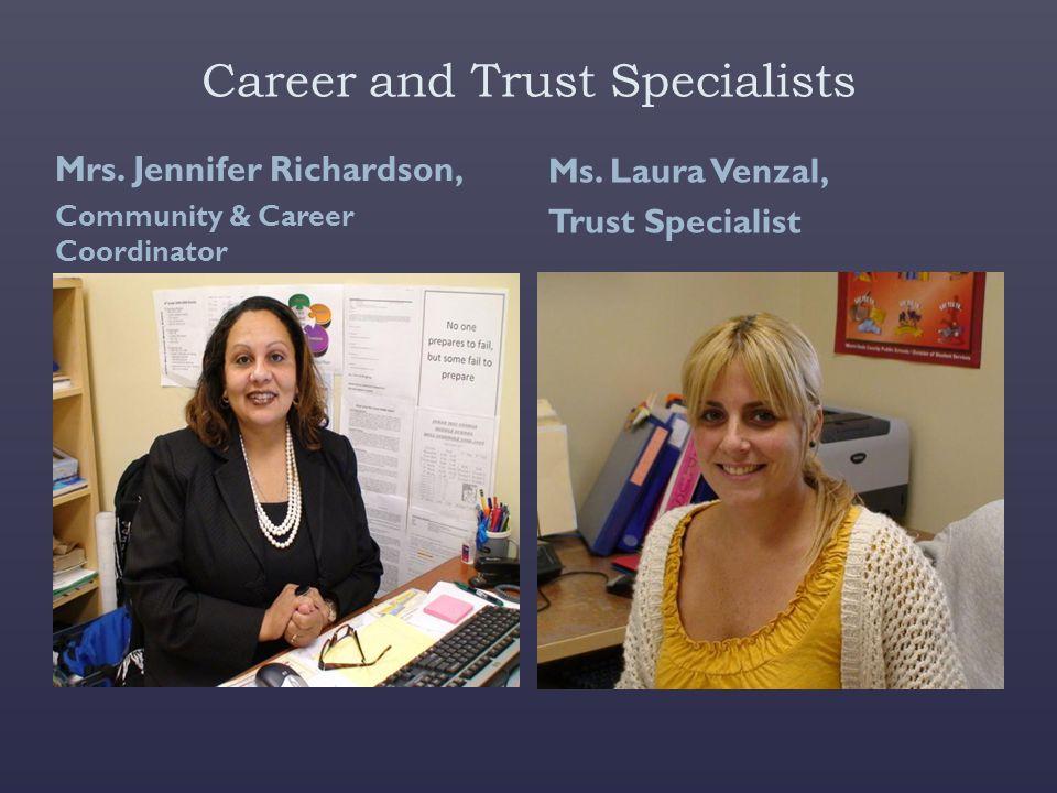 Career and Trust Specialists Mrs.Jennifer Richardson, Community & Career Coordinator Ms.