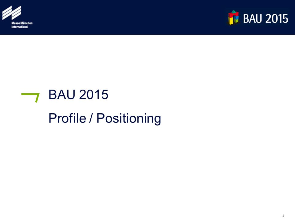 4 BAU 2015 Profile / Positioning