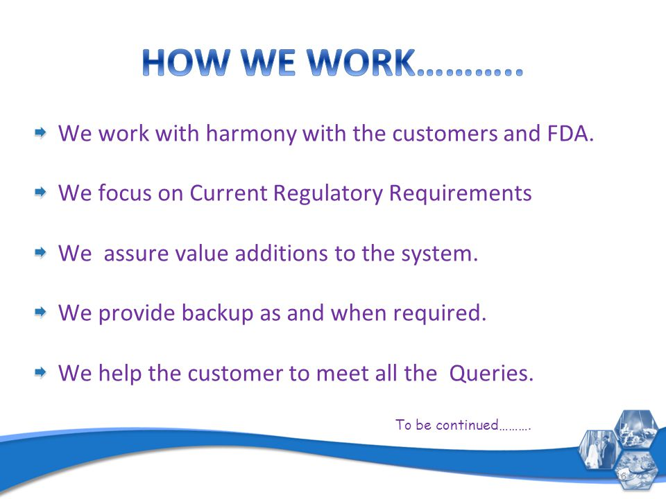 We monitor Regulations and the Regulators on a routine basis.