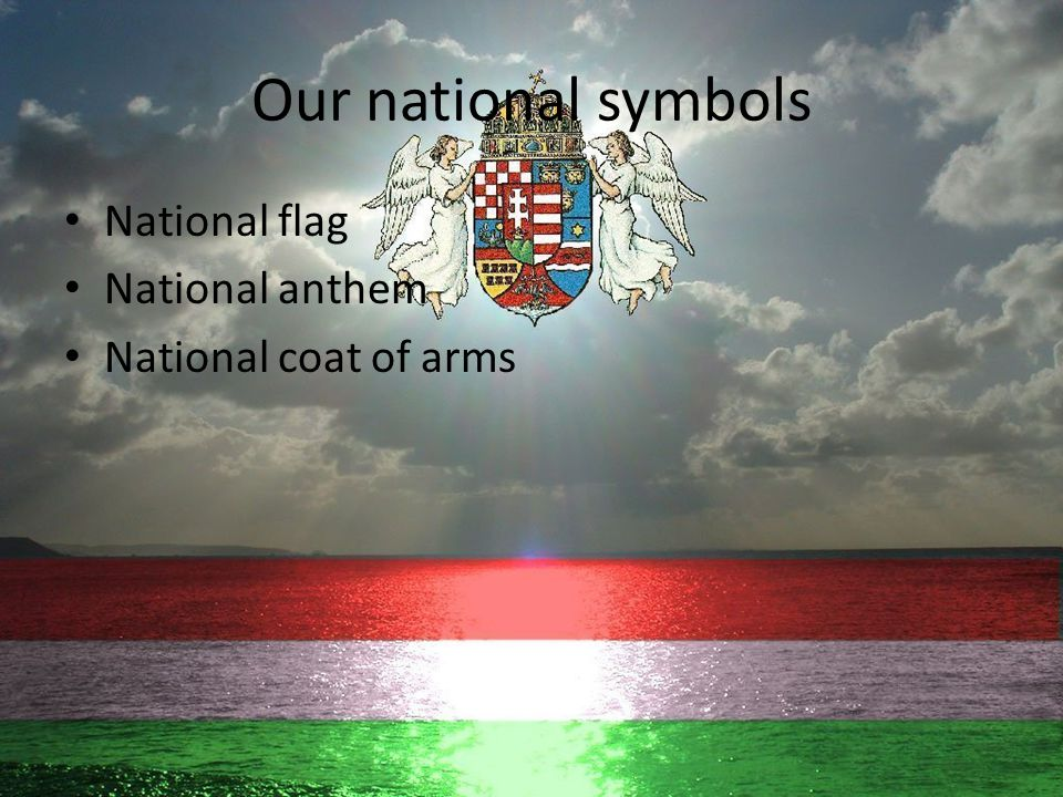 Our national symbols National flag National anthem National coat of arms