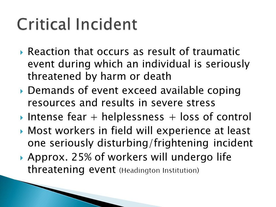  Occurs in response to witnessing or hearing about traumatic events that happen to others  Signs and symptoms of stress usually less intense that critical incident  Relief workers (RW) hear all types of stories so cannot avoid but need to learn how to prepare for it and deal with it  More than 90% of RW surveyed had witnessed or heard about traumatic event during their current assignment (Headington Institute)