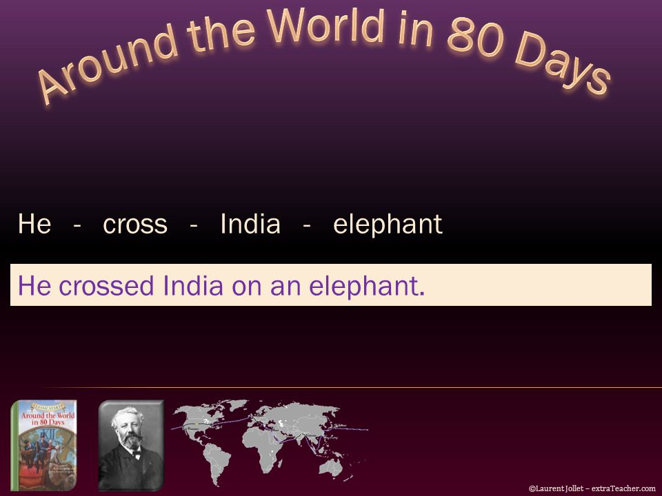 He - cross - India - elephant He crossed India on an elephant. ©Laurent Jollet – extraTeacher.com
