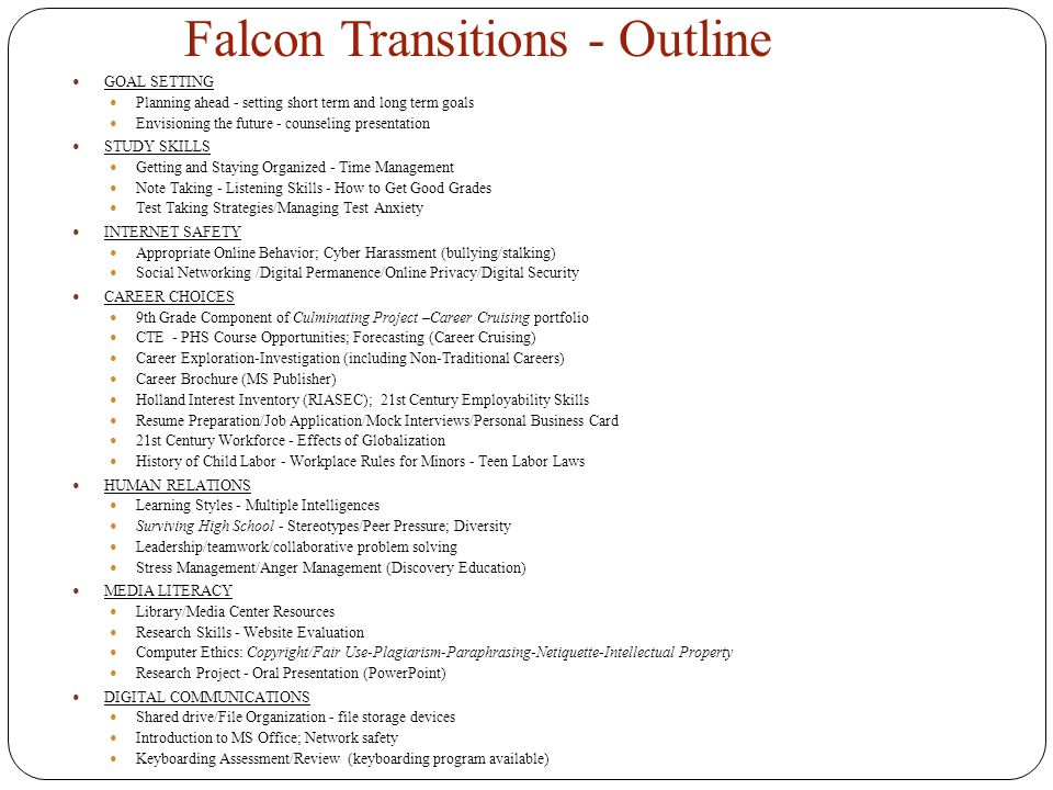 Falcon Transitions - Outline 15 GOAL SETTING Planning ahead - setting short term and long term goals Envisioning the future - counseling presentation