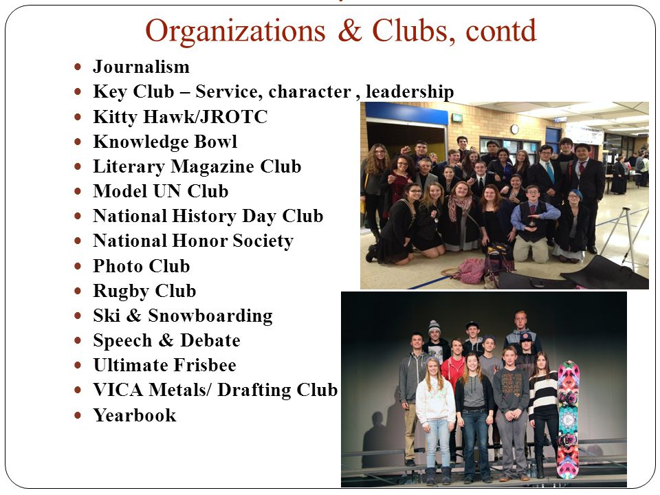 . Organizations & Clubs, contd 20 Journalism Key Club – Service, character, leadership Kitty Hawk/JROTC Knowledge Bowl Literary Magazine Club Model UN