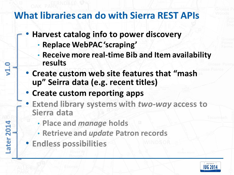 What libraries can do with Sierra REST APIs Harvest catalog info to power discovery Replace WebPAC 'scraping' Receive more real-time Bib and Item avai