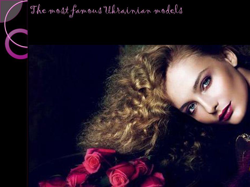 The most famous Ukrainian models
