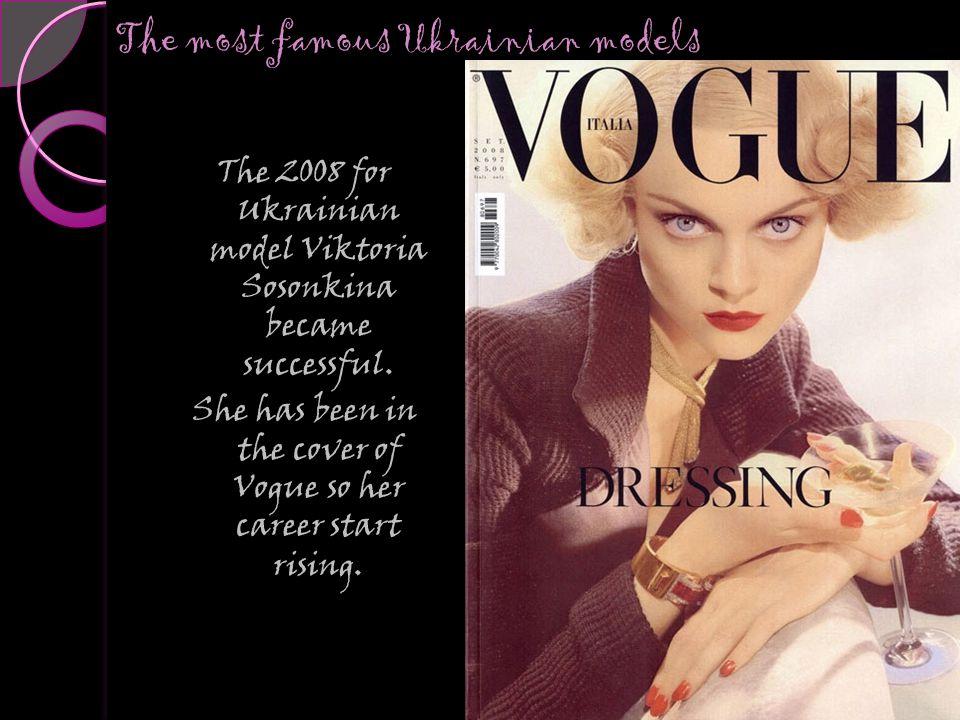The 2008 for Ukrainian model Viktoria Sosonkina became successful.