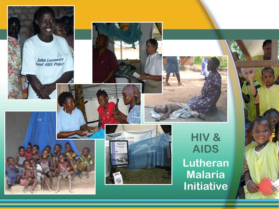 HIV & AIDS Lutheran Malaria Initiative
